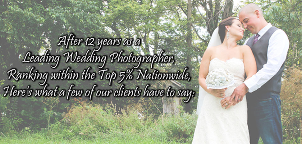 After 12 years as a Leading Wedding Photographer, Ranking Within  the Top 5% Nationwide, Here